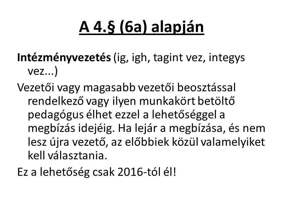 A 4.§ (6a) alapján