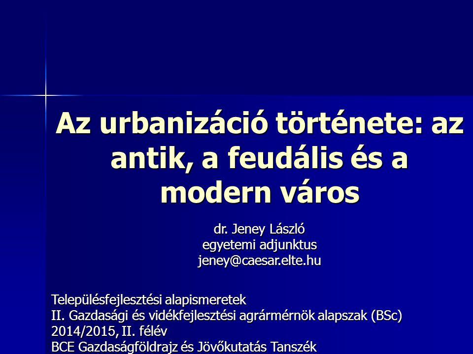 Az urbanizáció története: az antik, a feudális és a modern város