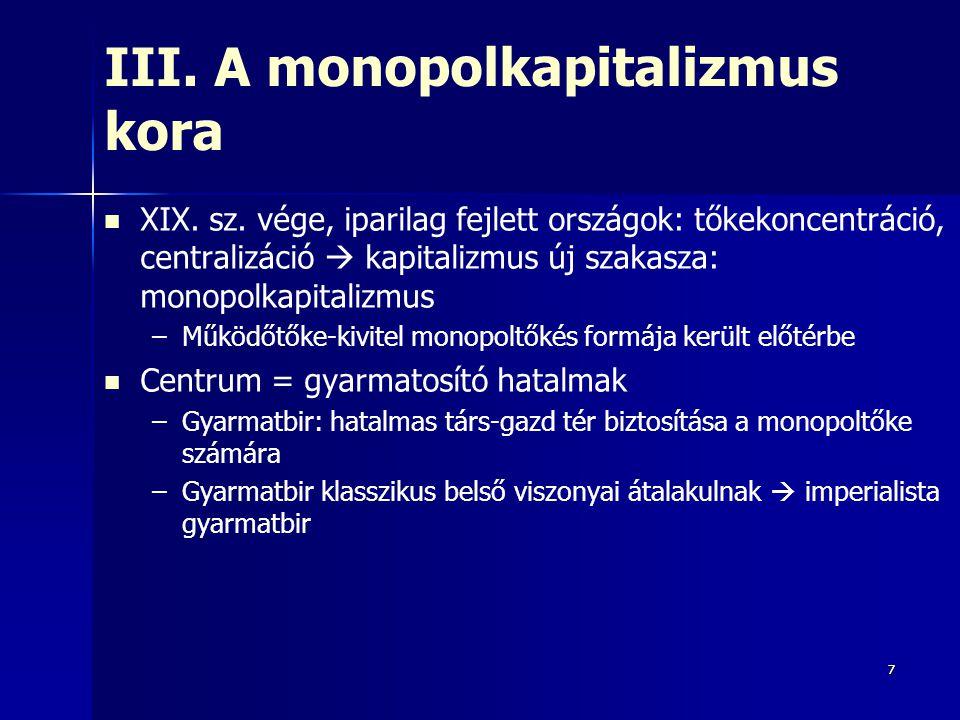 III. A monopolkapitalizmus kora
