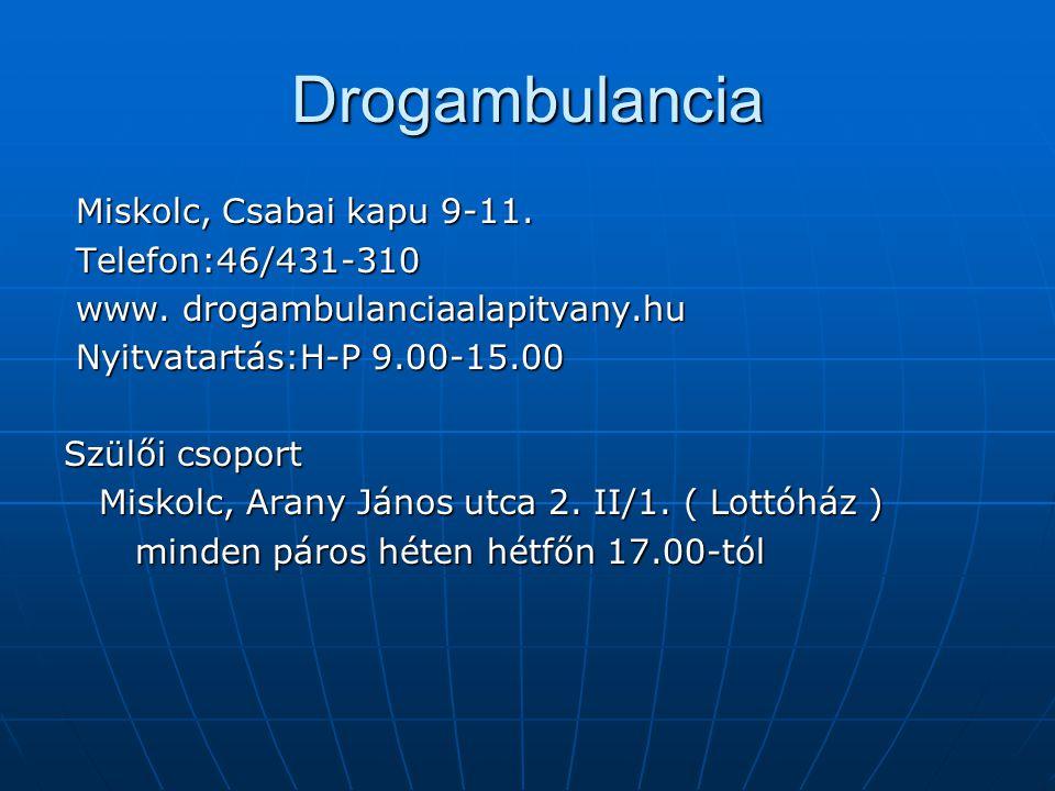 Drogambulancia Miskolc, Csabai kapu 9-11. Telefon:46/431-310