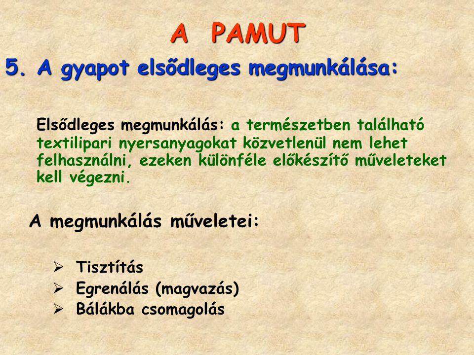 A PAMUT A gyapot elsődleges megmunkálása: