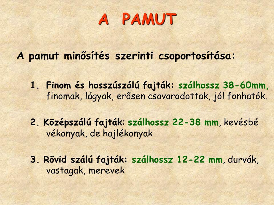 A PAMUT A pamut minősítés szerinti csoportosítása: