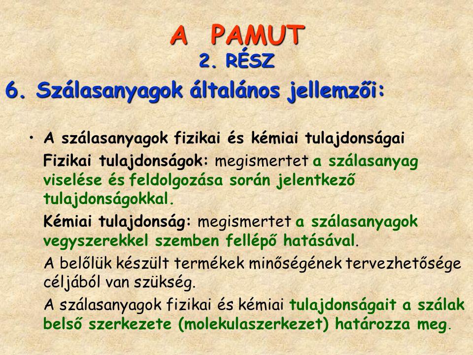 A PAMUT 6. Szálasanyagok általános jellemzői: 2. RÉSZ
