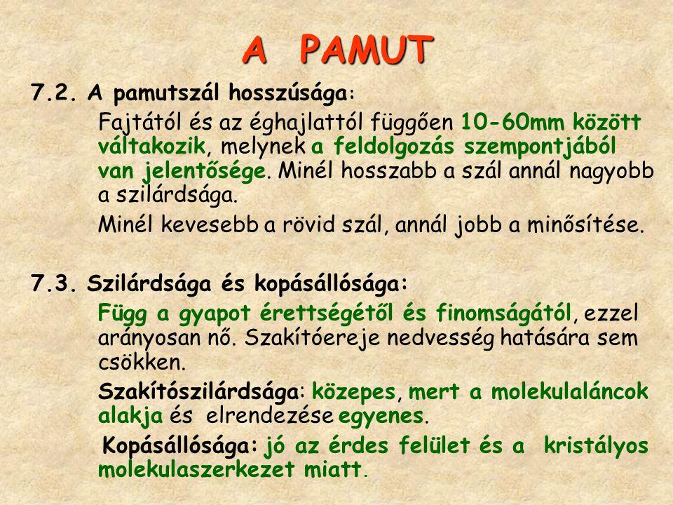 A PAMUT 7.2. A pamutszál hosszúsága: