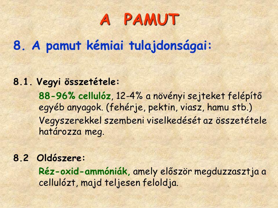 A PAMUT 8. A pamut kémiai tulajdonságai: 8.1. Vegyi összetétele: