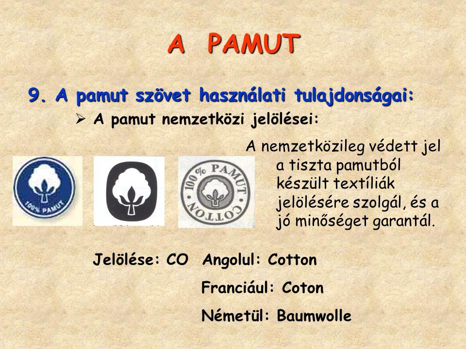 A PAMUT 9. A pamut szövet használati tulajdonságai: