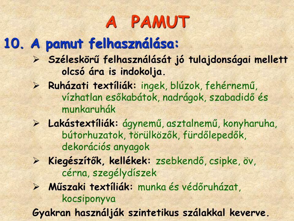 A PAMUT 10. A pamut felhasználása: