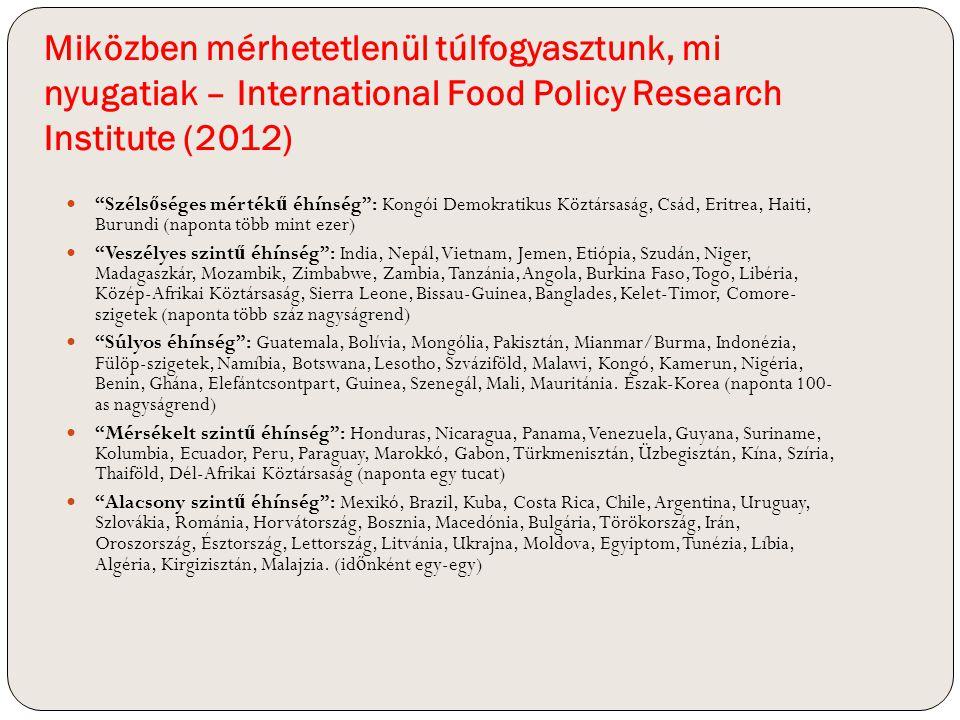 Miközben mérhetetlenül túlfogyasztunk, mi nyugatiak – International Food Policy Research Institute (2012)