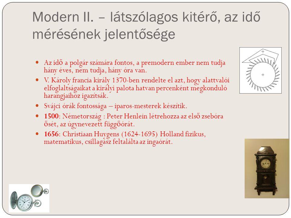 Modern II. – látszólagos kitérő, az idő mérésének jelentősége