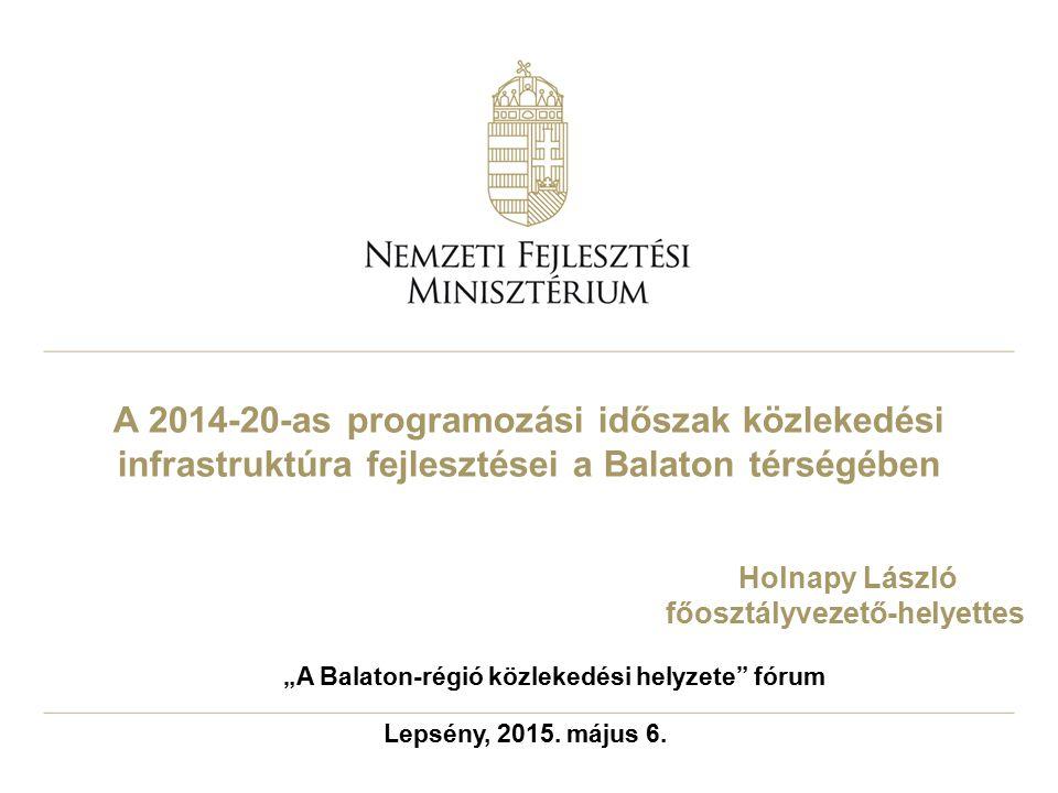 """főosztályvezető-helyettes """"A Balaton-régió közlekedési helyzete fórum"""