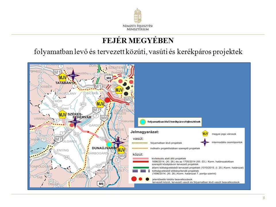 FEJÉR MEGYÉBEN folyamatban levő és tervezett közúti, vasúti és kerékpáros projektek