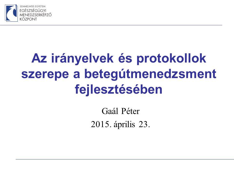 Az irányelvek és protokollok szerepe a betegútmenedzsment fejlesztésében