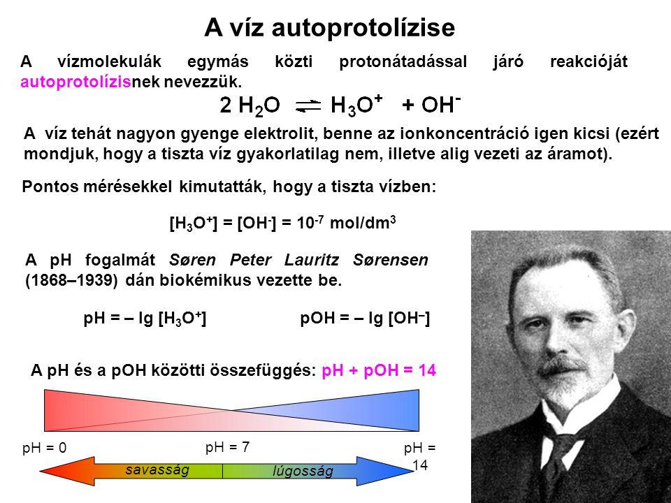A víz autoprotolízise A vízmolekulák egymás közti protonátadással járó reakcióját autoprotolízisnek nevezzük.