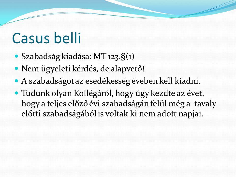 Casus belli Szabadság kiadása: MT 123.§(1)