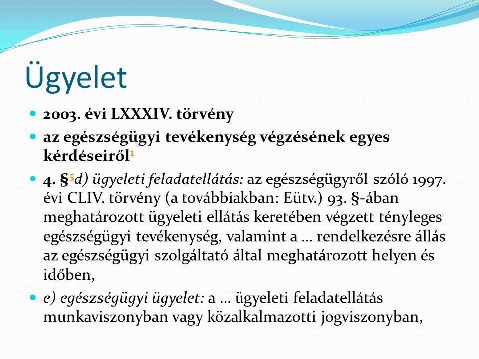 Ügyelet 2003. évi LXXXIV. törvény