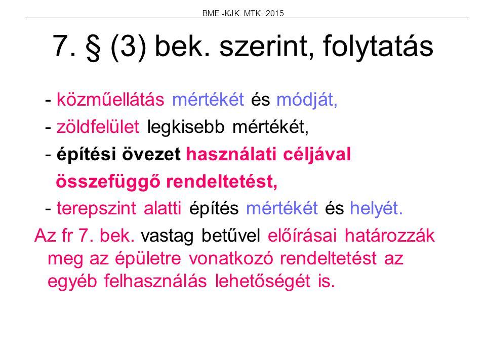 7. § (3) bek. szerint, folytatás