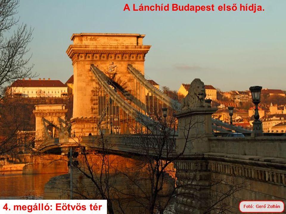 A Lánchíd Budapest első hídja.