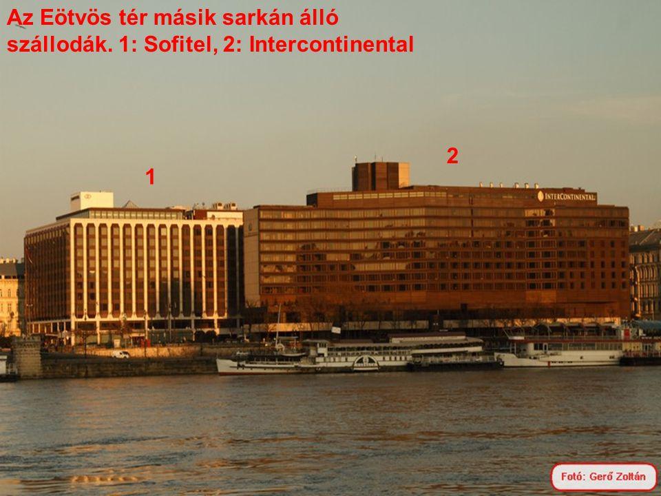 Az Eötvös tér másik sarkán álló szállodák