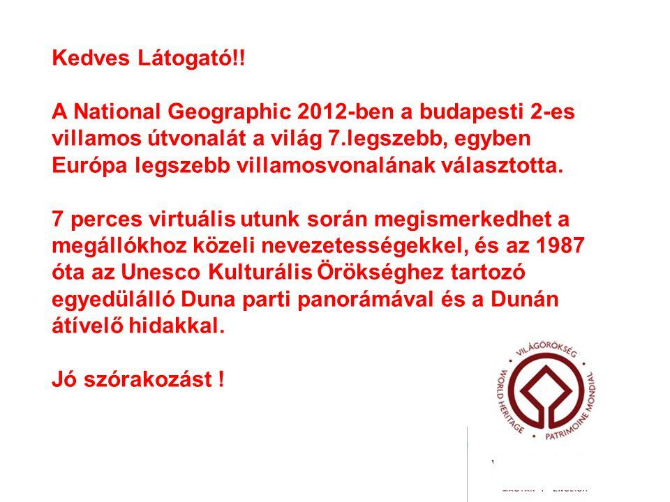 Kedves Látogató!! A National Geographic 2012-ben a budapesti 2-es.