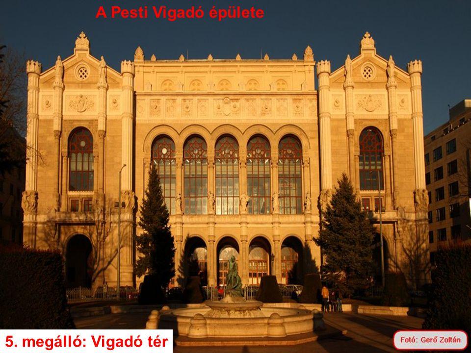 A Pesti Vigadó épülete 5. megálló: Vigadó tér