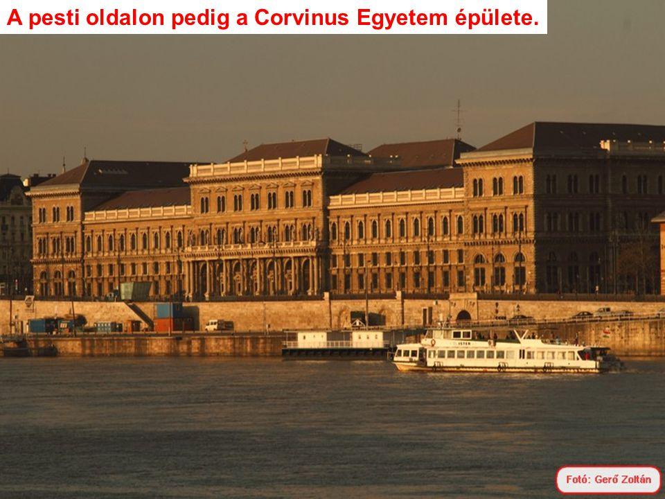 A pesti oldalon pedig a Corvinus Egyetem épülete.