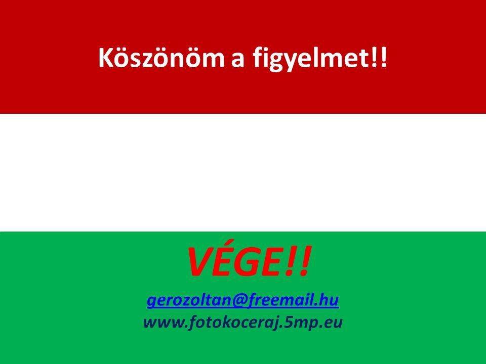 VÉGE!! gerozoltan@freemail.hu www.fotokoceraj.5mp.eu