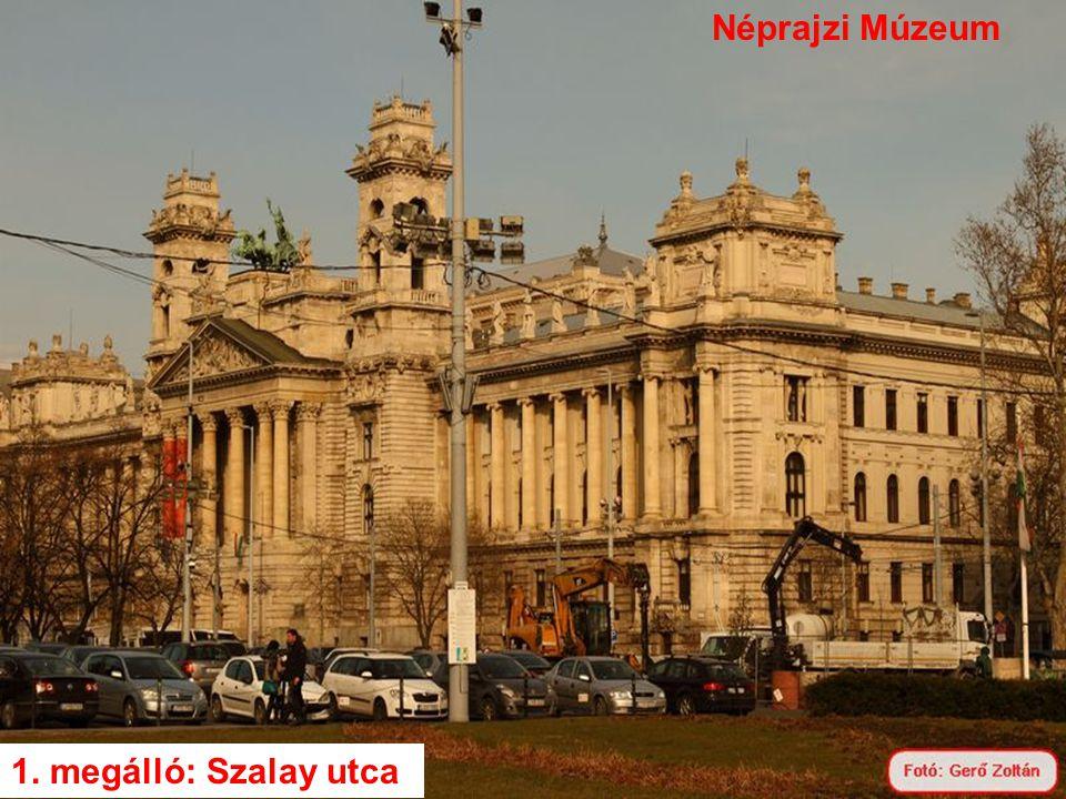 Néprajzi Múzeum 1. megálló: Szalay utca