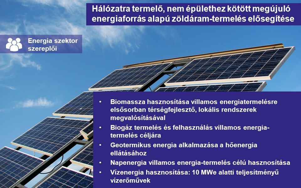 Hálózatra termelő, nem épülethez kötött megújuló energiaforrás alapú zöldáram-termelés elősegítése