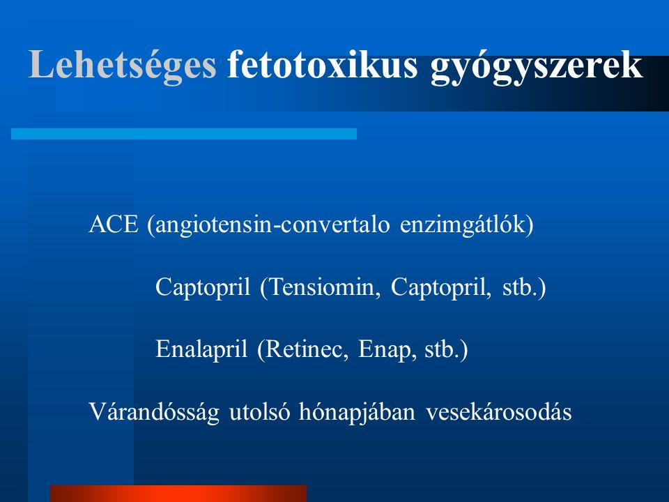 Lehetséges fetotoxikus gyógyszerek