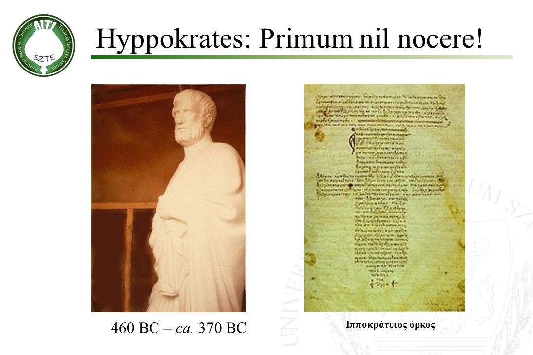 Hyppokrates: Primum nil nocere!