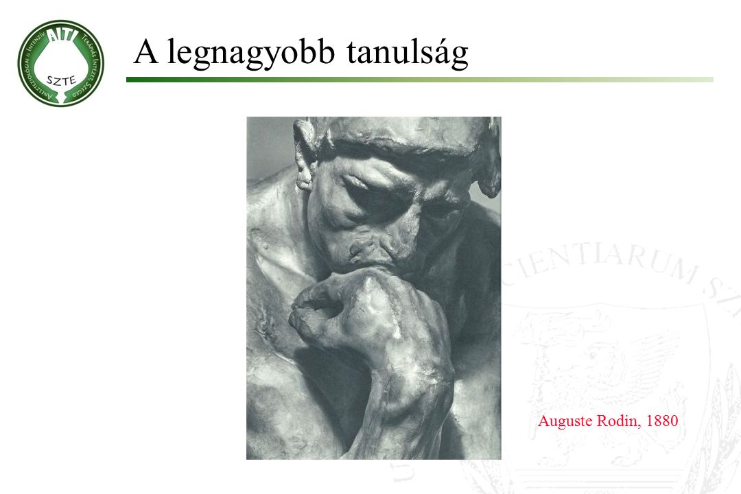 A legnagyobb tanulság Auguste Rodin, 1880