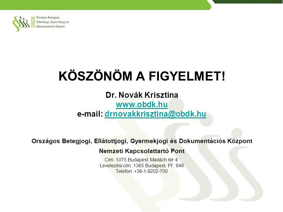 KÖSZÖNÖM A FIGYELMET! Dr. Novák Krisztina www.obdk.hu