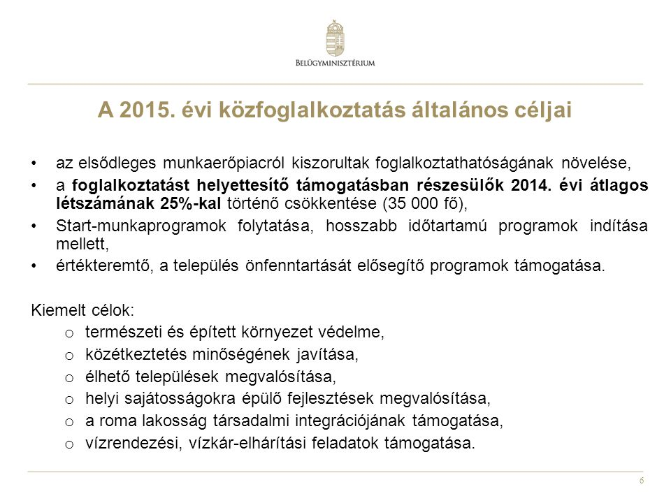 A 2015. évi közfoglalkoztatás általános céljai