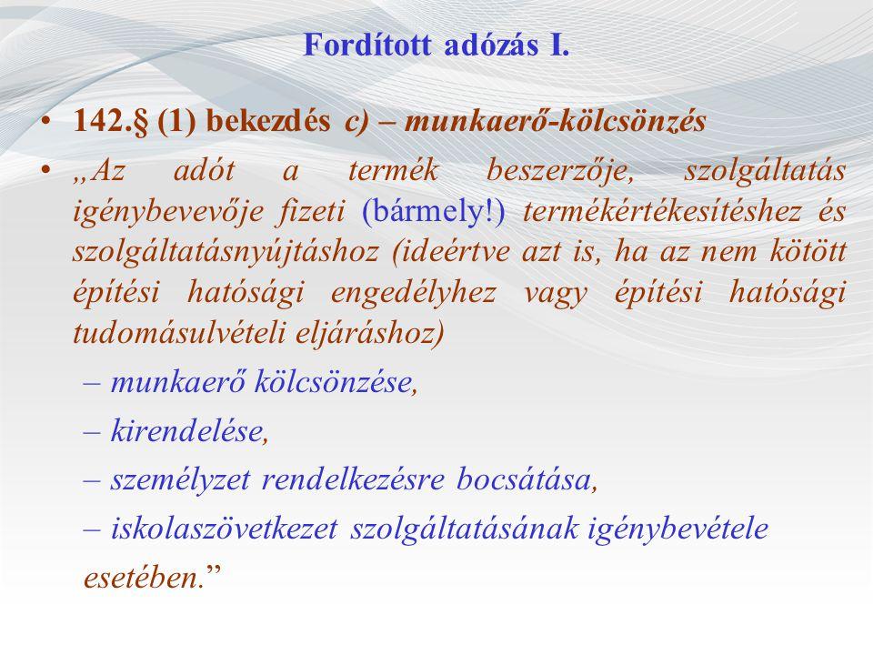 Fordított adózás I. 142.§ (1) bekezdés c) – munkaerő-kölcsönzés.