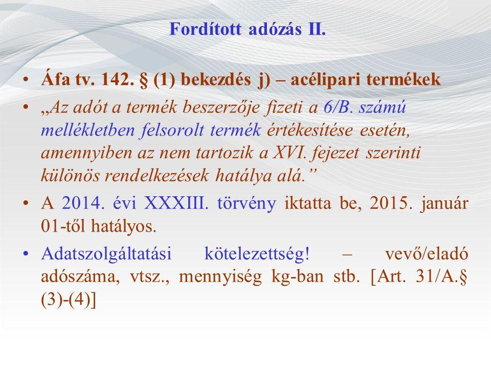 Fordított adózás II. Áfa tv. 142. § (1) bekezdés j) – acélipari termékek.