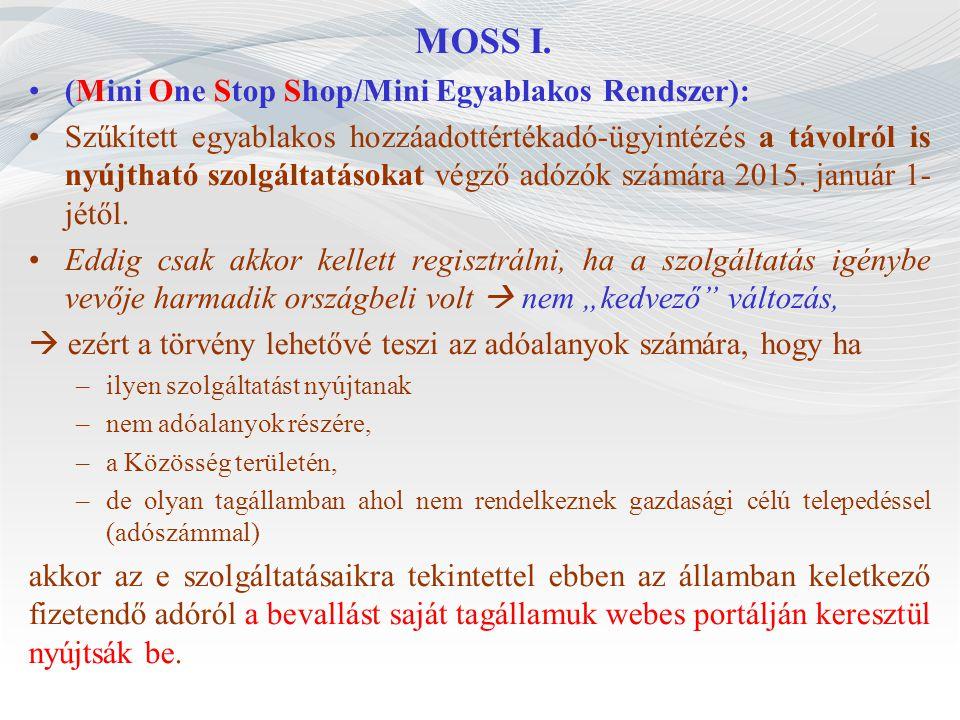 MOSS I. (Mini One Stop Shop/Mini Egyablakos Rendszer):