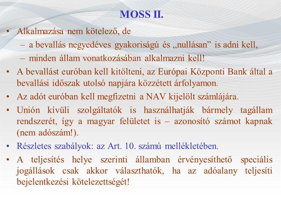 MOSS II. Alkalmazása nem kötelező, de