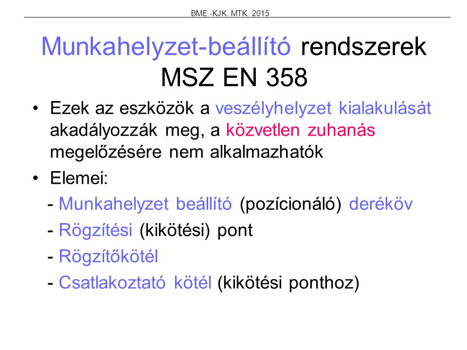 Munkahelyzet-beállító rendszerek MSZ EN 358