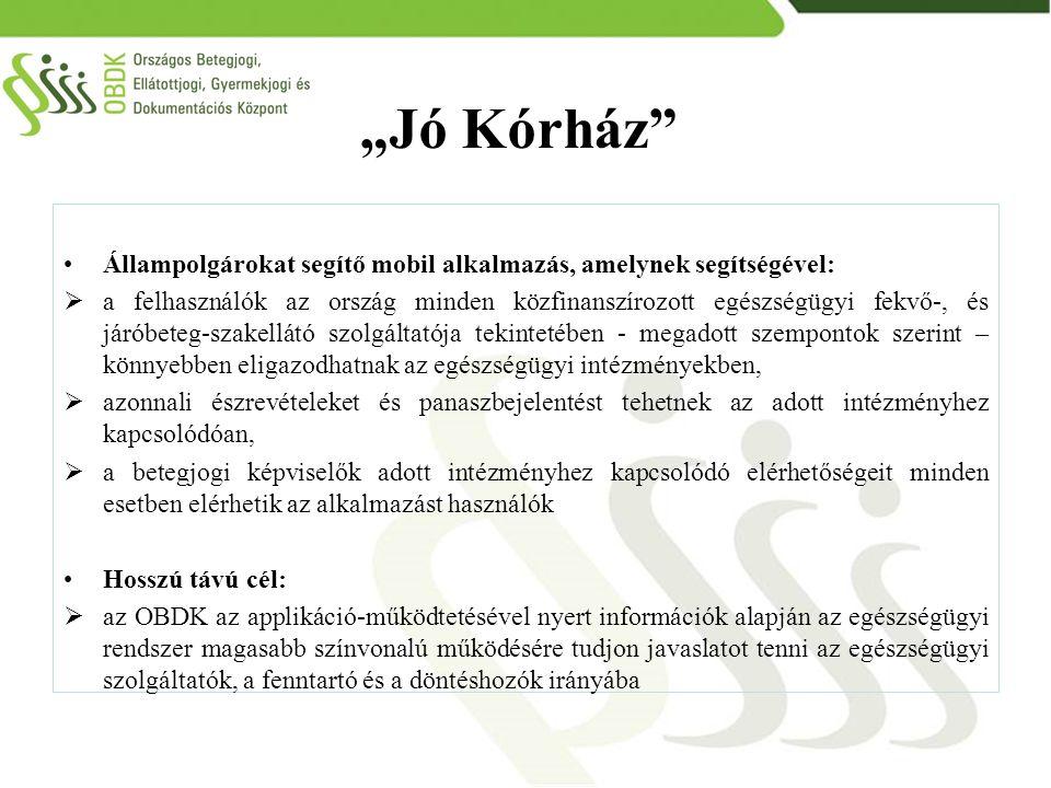 """""""Jó Kórház Állampolgárokat segítő mobil alkalmazás, amelynek segítségével:"""