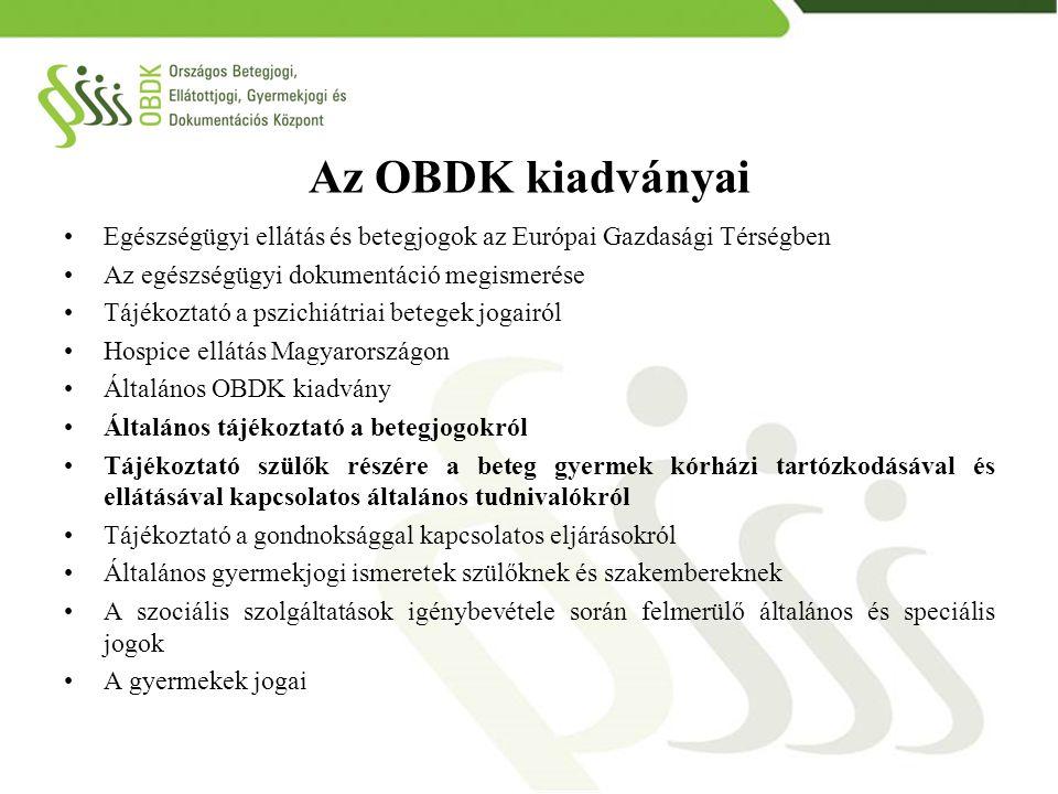 Az OBDK kiadványai Egészségügyi ellátás és betegjogok az Európai Gazdasági Térségben. Az egészségügyi dokumentáció megismerése.
