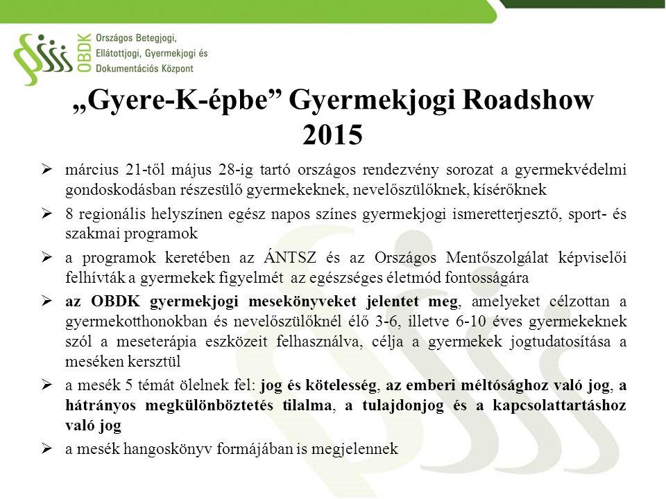 """""""Gyere-K-épbe Gyermekjogi Roadshow 2015"""