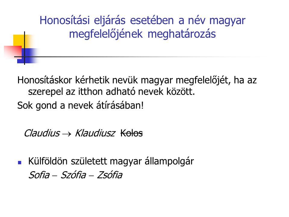 Honosítási eljárás esetében a név magyar megfelelőjének meghatározás
