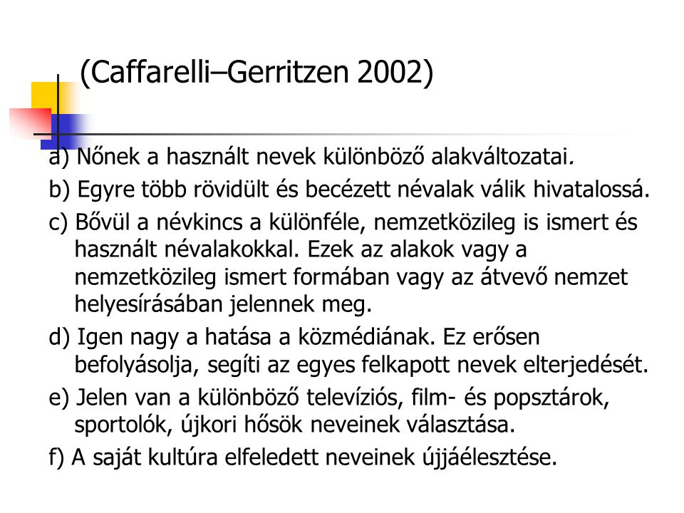 (Caffarelli–Gerritzen 2002)