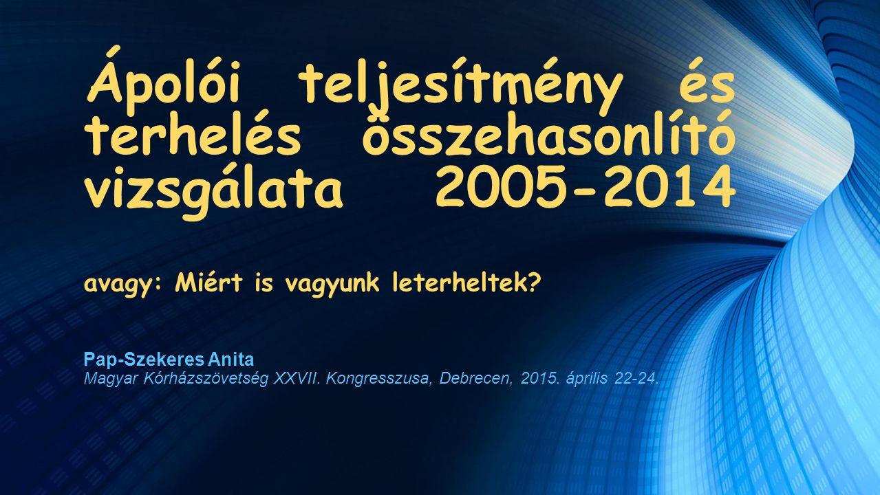 Ápolói teljesítmény és terhelés összehasonlító vizsgálata 2005-2014 avagy: Miért is vagyunk leterheltek
