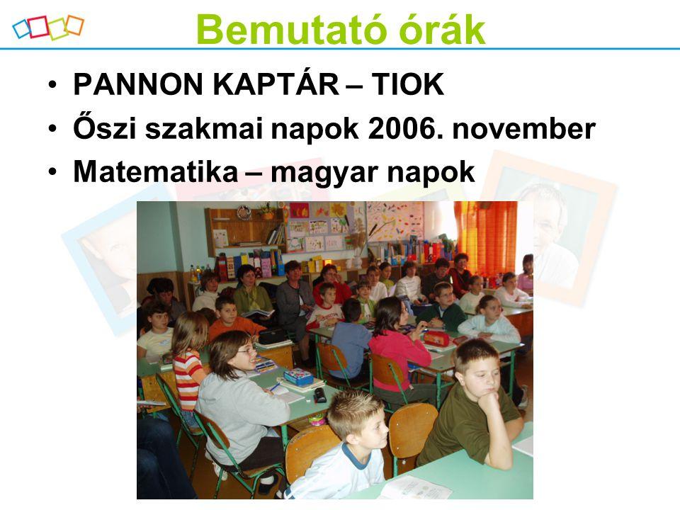 Bemutató órák PANNON KAPTÁR – TIOK Őszi szakmai napok 2006. november
