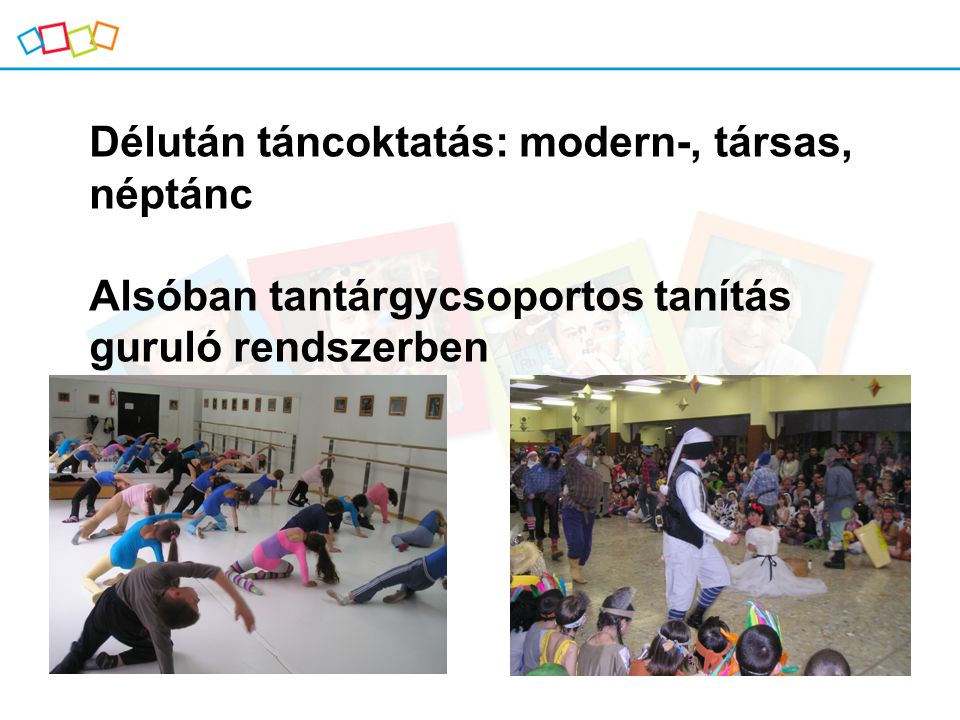 Délután táncoktatás: modern-, társas, néptánc
