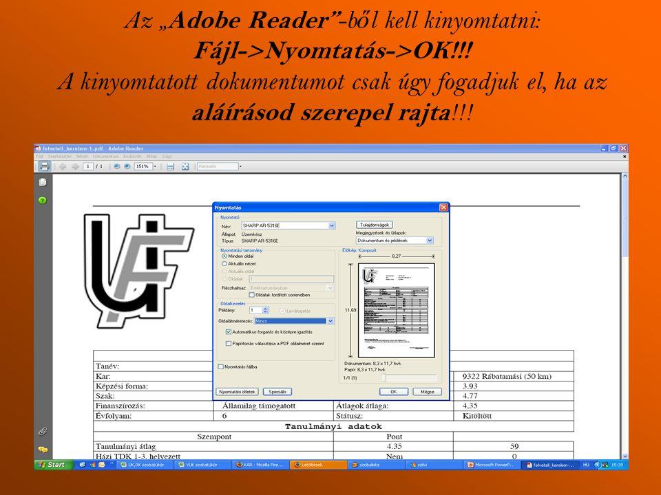 """Az """"Adobe Reader -ből kell kinyomtatni: Fájl->Nyomtatás->OK"""