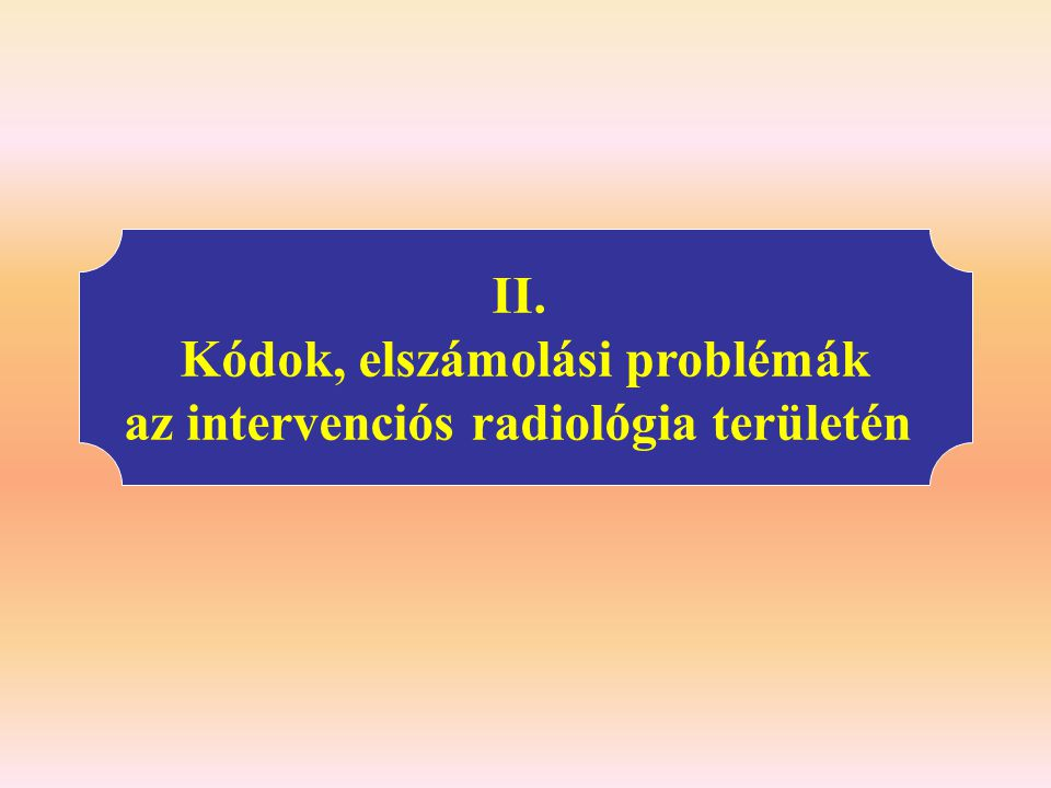 Kódok, elszámolási problémák az intervenciós radiológia területén