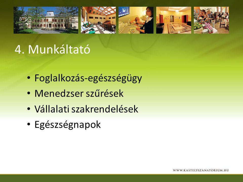 4. Munkáltató Foglalkozás-egészségügy Menedzser szűrések