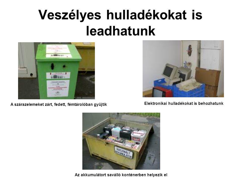 Veszélyes hulladékokat is leadhatunk